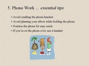 5 Phone Work essential tips Avoid cradling the