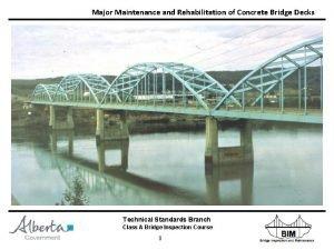 Major Maintenance and Rehabilitation of Concrete Bridge Decks