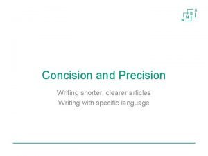 Concision and Precision Writing shorter clearer articles Writing