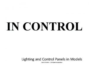 IN CONTROL Lighting and Control Panels in Models