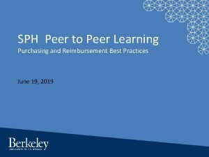 SPH Peer to Peer Learning Purchasing and Reimbursement