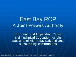 East Bay ROP A Joint Powers Authority Improving