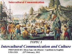 Intercultural Communication TOPIC 1 Intercultural Communication and Culture