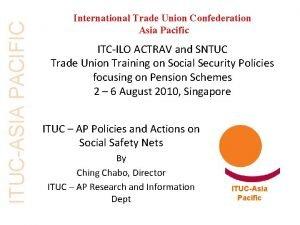 ITUCASIA PACIFIC International Trade Union Confederation Asia Pacific