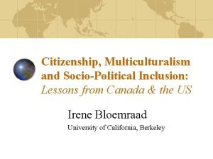 Citizenship Multiculturalism and SocioPolitical Inclusion Lessons from Canada