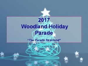 2017 Woodland Holiday Parade The Parade To Attend