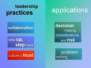 leadership practices collaboration step up step back culture
