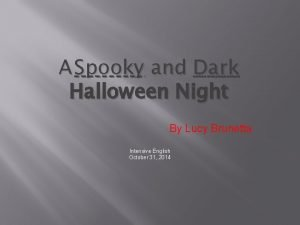 A Spooky and Dark Halloween Night By Lucy