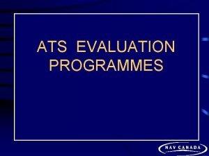 ATS EVALUATION PROGRAMMES ATS EVALUATION PROGRAM AUTHORITY Vice