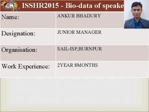 ISSHR 2015 Biodata of speaker Space for Name