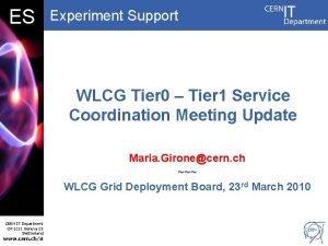 DB ES Experiment Support WLCG Tier 0 Tier