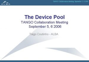 TANGO Collaboration Meeting September 5 6 2006 The