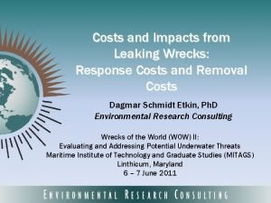 Costs and Impacts from Leaking Wrecks Response Costs