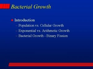 Bacterial Growth l Introduction Population vs Cellular Growth