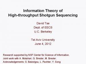 Information Theory of Highthroughput Shotgun Sequencing David Tse