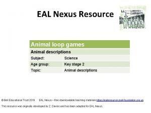 EAL Nexus Resource Animal loop games Animal descriptions