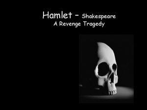 Hamlet Shakespeare A Revenge Tragedy Act 1 Scene