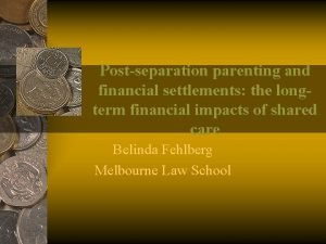 Postseparation parenting and financial settlements the longterm financial