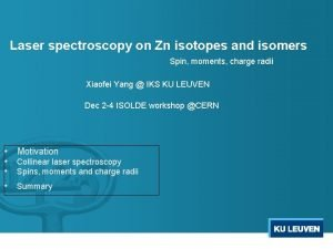 Laser spectroscopy on Zn isotopes and isomers Spin