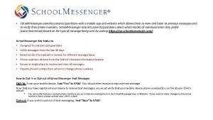 School Messenger provides parentsguardians with a mobile app