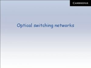 Optical switching networks Optical switching networks Optical networks