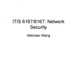 ITIS 61678167 Network Security Weichao Wang OS detection