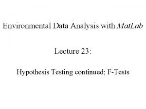 Environmental Data Analysis with Mat Lab Lecture 23