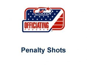 Penalty Shots Five Criteria for Calling a Penalty