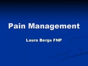 Pain Management Laura Bergs FNP Definition of Chronic