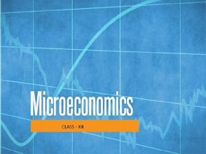 CLASS XII What is Micro Economics 2 Micro