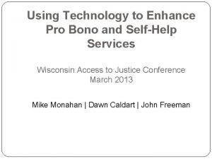 Using Technology to Enhance Pro Bono and SelfHelp