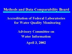 Methods and Data Comparability Board Accreditation of Federal