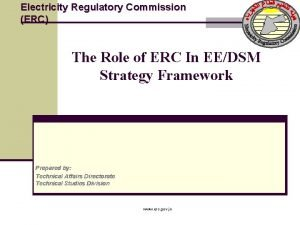 Electricity Regulatory Commission ERC The Role of ERC