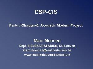 DSPCIS PartI Chapter3 Acoustic Modem Project Marc Moonen