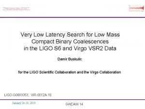 Very Low Latency Search for Low Mass Compact