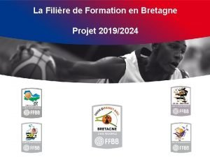 La Filire de Formation en Bretagne Projet 20192024