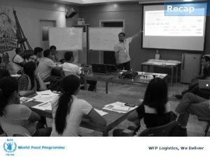 Recap WFP Logistics We Deliver Lesson Objectives By