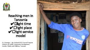 Reaching men in Tanzania right time right place