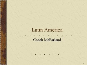 Latin America Coach Mc Farland 1 Physical Geography