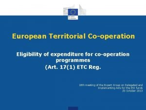 European Territorial Cooperation Eligibility of expenditure for cooperation