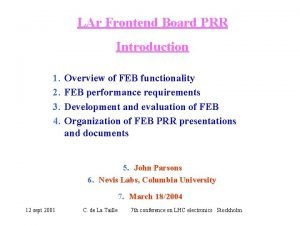 LAr Frontend Board PRR Introduction 1 2 3