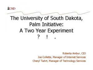 The University of South Dakota Palm Initiative A