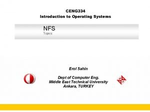 CENG 334 Introduction to Operating Systems NFS Topics