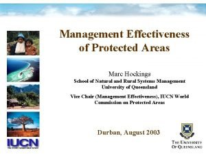 Management Effectiveness of Protected Areas Marc Hockings School