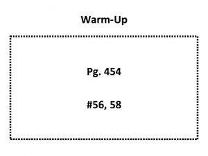 WarmUp Pg 454 56 58 WarmUp 5 3