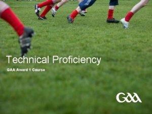 Technical Proficiency GAA Award 1 Course GAA Award