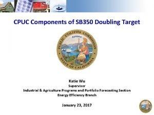 CPUC Components of SB 350 Doubling Target Katie