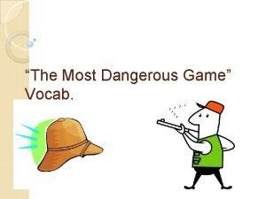 The Most Dangerous Game Vocab Palpable adja feeling