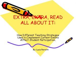 EXTRA READ ALL ABOUT IT How Different Teaching