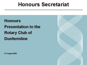Honours Secretariat Honours Presentation to the Rotary Club
